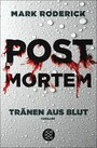 Post Mortem - Tränen aus Blut - Thriller