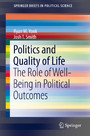 Politics and Quality of Life - The Role of Well-Being in Political Outcomes