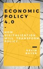Economic Policy 4.0 - How digitalization will transform policy.