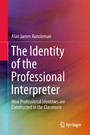 The Identity of the Professional Interpreter - How Professional Identities are Constructed in the Classroom